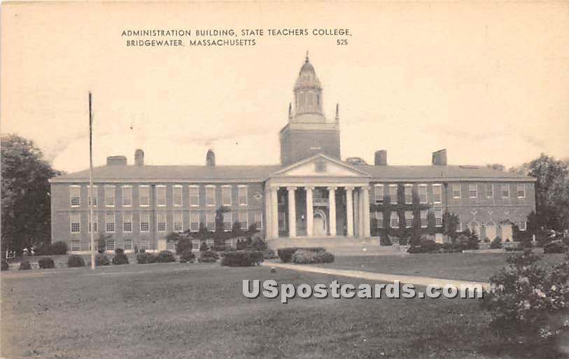 Administration Building at State Teachers College - Bridgewater, Massachusetts MA Postcard