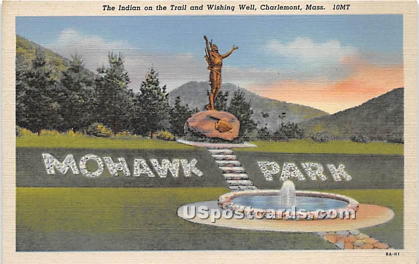 The Indian on the Trail & Wishing Well - Charlemont, Massachusetts MA Postcard