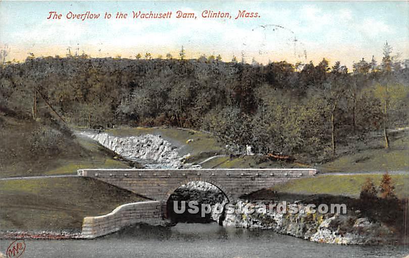 The Overflow to the Wachusett Dam - Clinton, Massachusetts MA Postcard