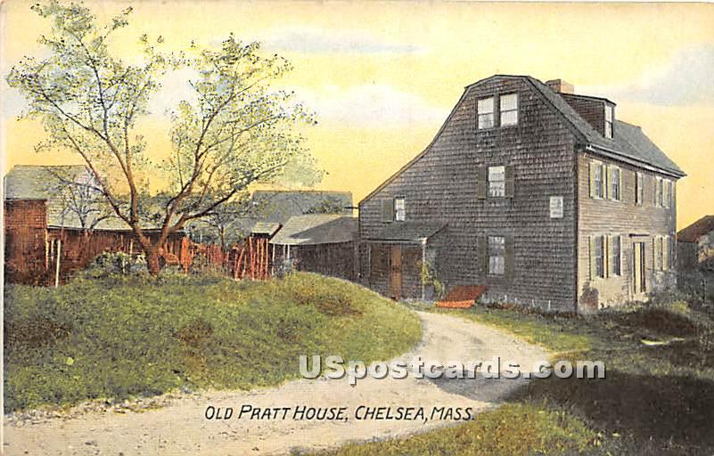 Old Pratt House - Chelsea, Massachusetts MA Postcard