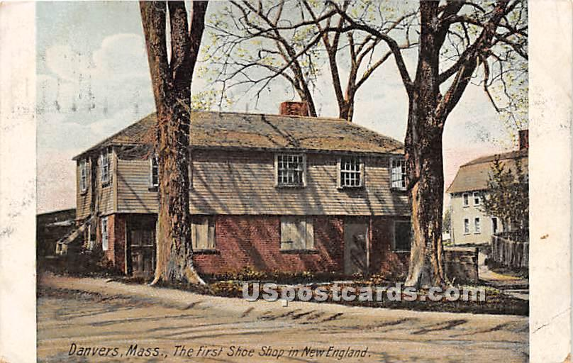 The First Shoe Shop in New England - Danvers, Massachusetts MA Postcard