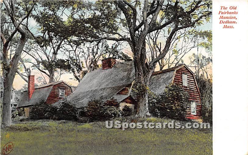 The Old Fairbanks Mansion - Dedham, Massachusetts MA Postcard