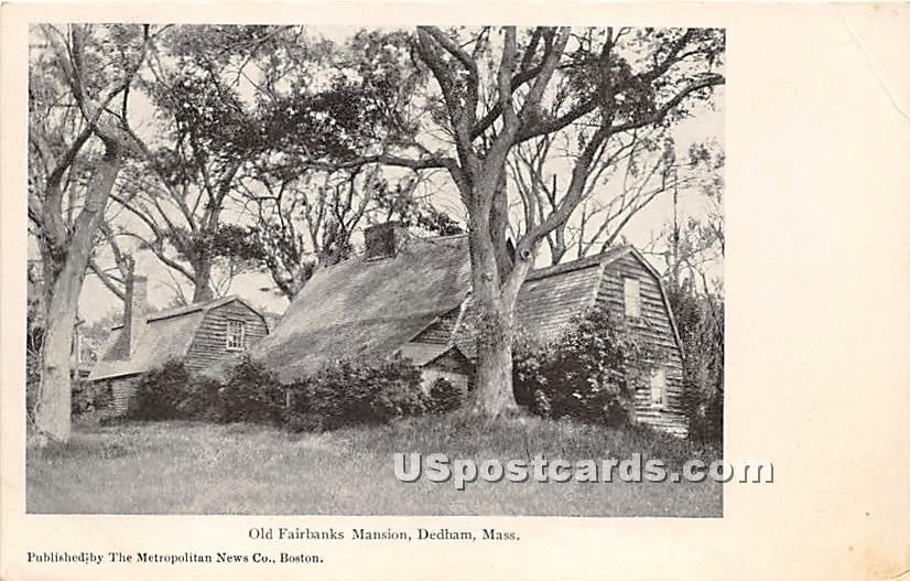 Old Fairbanks Mansion - Dedham, Massachusetts MA Postcard