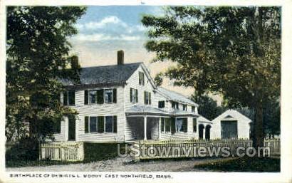 Birthplace of Dewigts L. Moody - East Northfield, Massachusetts MA Postcard