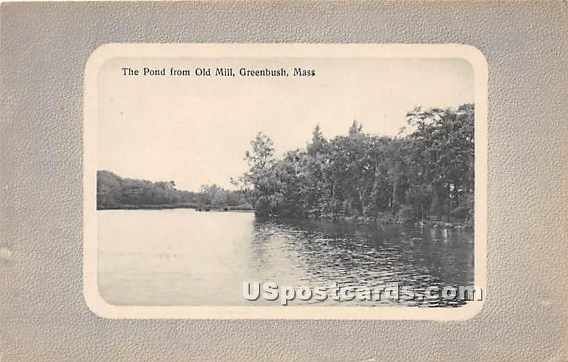 The Pond form Old Mill - Greenbush, Massachusetts MA Postcard