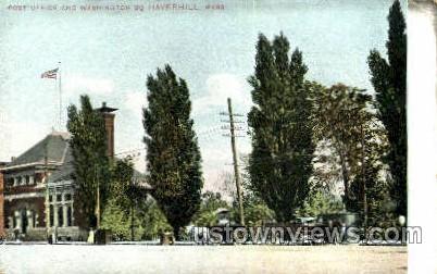 Post Office & Washington Square - Haverhill, Massachusetts MA Postcard