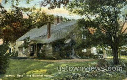 The Historical House - Ipswich, Massachusetts MA Postcard
