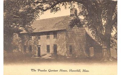 The Peaslee Garrison House Haverhill, Massachusetts Postcard