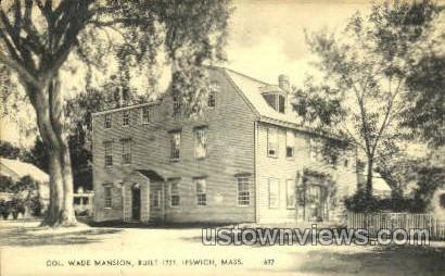 Col. Wade Mansion - Ipswich, Massachusetts MA Postcard