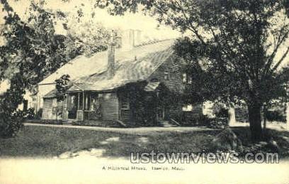 A Historical House - Ipswich, Massachusetts MA Postcard