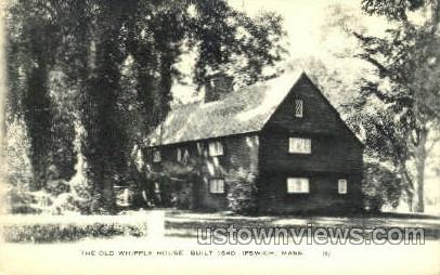 The Old Whipple House - Ipswich, Massachusetts MA Postcard