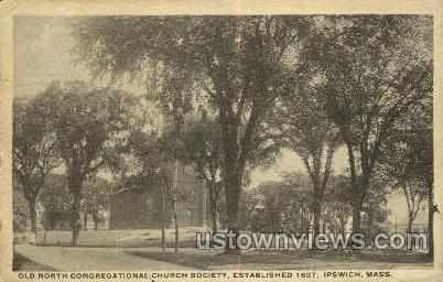 Old North Congregational Church, 1637 - Ipswich, Massachusetts MA Postcard