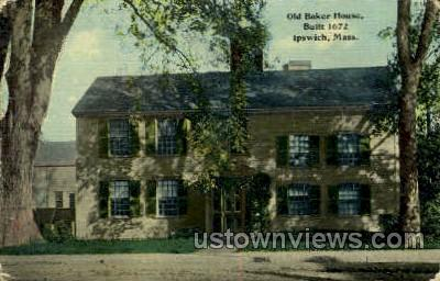 Old Baker House, 1672 - Ipswich, Massachusetts MA Postcard
