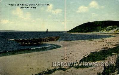 Wreck of Add K. Dana, Castle Hill - Ipswich, Massachusetts MA Postcard