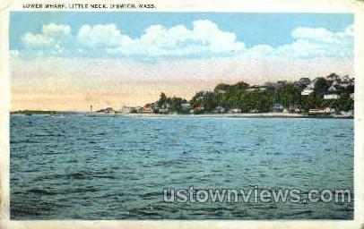 Lower Wharf, Little Neck - Ipswich, Massachusetts MA Postcard