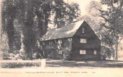 The Old Whipple House Ipswich, Massachusetts Postcard