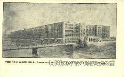 The New Wood Mill - Lawrence, Massachusetts MA Postcard