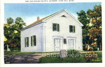 The Old Indian Church - Mashpee, Massachusetts MA Postcard