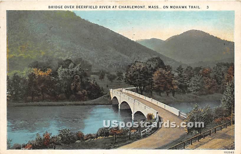 Bridge over Deerfield River at Charlemont - Mohawk Trail, Massachusetts MA Postcard