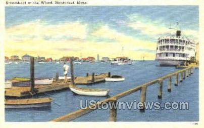 Steamboat at the Wharf - Nantucket, Massachusetts MA Postcard