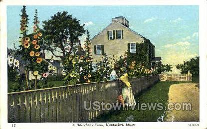 In Hollyhock Time - Nantucket, Massachusetts MA Postcard