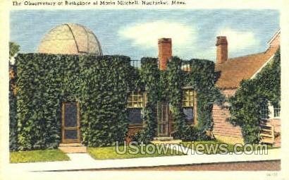 Birthplace of Maria Mitchell - Nantucket, Massachusetts MA Postcard