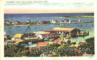 Steamboat Wharf - Nantucket, Massachusetts MA Postcard