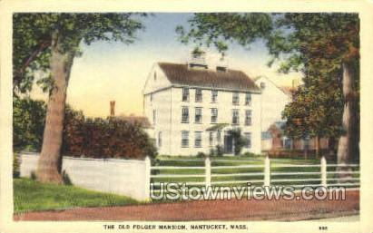 The Old Folger Mansion - Nantucket, Massachusetts MA Postcard