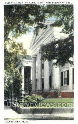 Old Colonial Pillars - Nantucket, Massachusetts MA Postcard