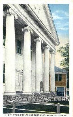 M.E. Church, Pillars & Entrance - Nantucket, Massachusetts MA Postcard