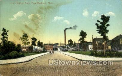 Bridge park - New Bedford, Massachusetts MA Postcard