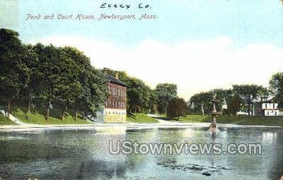 Pond & Court House - Newburyport, Massachusetts MA Postcard