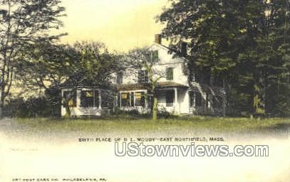 Birth Place of D. L. Moody - East Northfield, Massachusetts MA Postcard