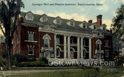 Carnegie Hall & Peoples Institute - Northampton, Massachusetts MA Postcard