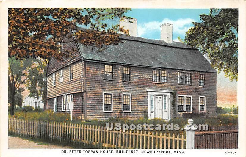 Dr Peter Toppan House Built 1697 - Newburyport, Massachusetts MA Postcard