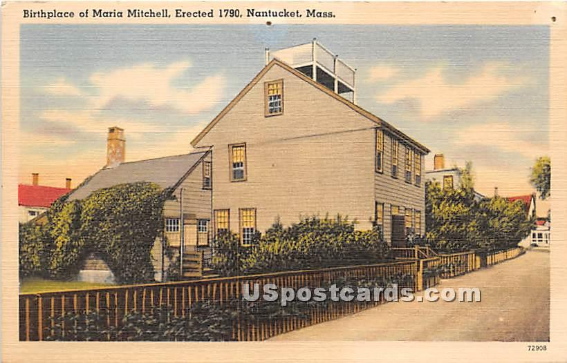 Birthplace of Maria Mitchell Erected 1790 - Nantucket, Massachusetts MA Postcard