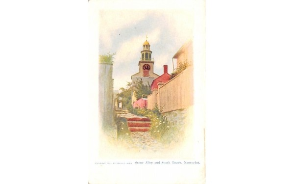 Stone Alley & South Tower Nantucket, Massachusetts Postcard