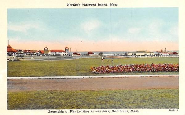 Steamship at Pier Looking across Park Oak Bluffs, Massachusetts Postcard