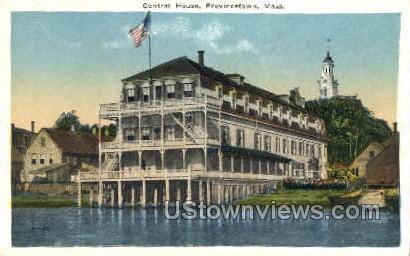 Central House - Provincetown, Massachusetts MA Postcard