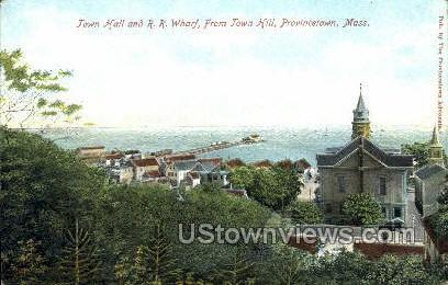 Town Hall & R.R. Wharf - Provincetown, Massachusetts MA Postcard