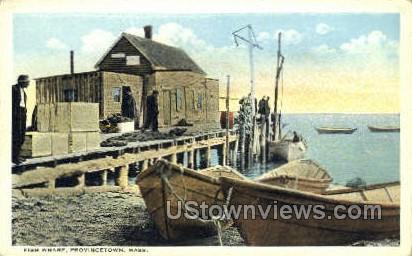 Fish Wharf - Provincetown, Massachusetts MA Postcard