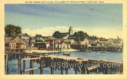 Drying Fishing Nets - Provincetown, Massachusetts MA Postcard