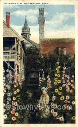 Hollyhock Lane - Provincetown, Massachusetts MA Postcard