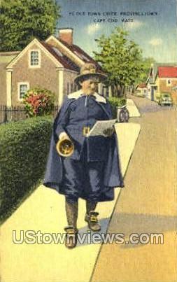 Town Crier - Provincetown, Massachusetts MA Postcard
