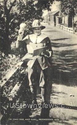 Town Crier, Amos Kubic - Provincetown, Massachusetts MA Postcard