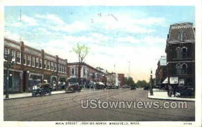 Main Street - Wakefield, Massachusetts MA Postcard