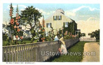 Hollyhock Time - Nantucket, Massachusetts MA Postcard