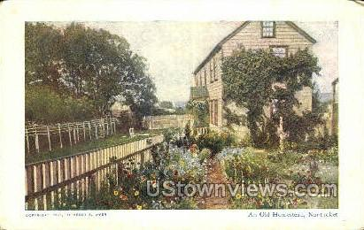 Old Homestead - Nantucket, Massachusetts MA Postcard