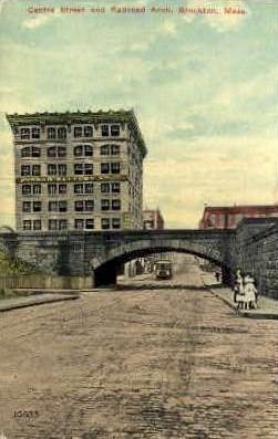Centre St. & Railroad Arch - Brockton, Massachusetts MA Postcard