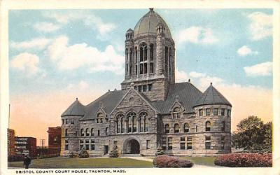 Bristol County Court House Taunton, Massachusetts Postcard